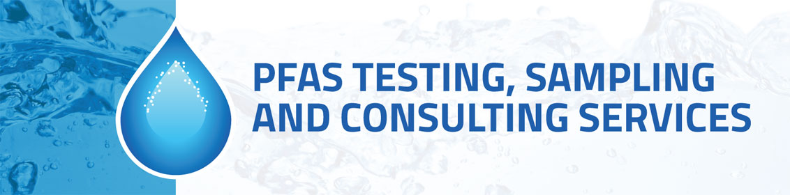 PFAS Testing, Sampling, and Consulting Services